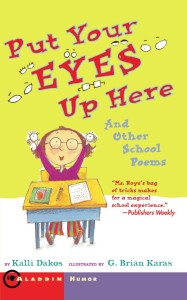Put Your Eyes Up Here: And Other School Poems by Kalli Dakos
