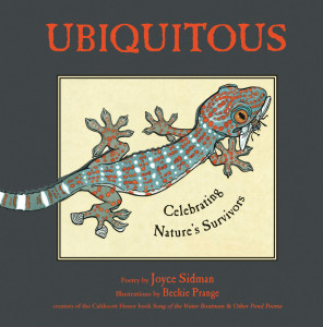 Ubiquitous: Celebrating Nature's Survivors by Joyce Sidman