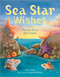 Sea Star Wishes: Poems from the Coast by Eric Ode