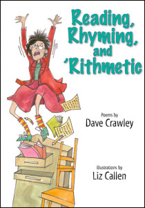 Reading, Rhyming, and 'Righmetic by Dave Crawley