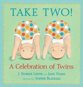 Take Two: A Celebration of Twins by J. Patrick Lewis and Jane Yolen