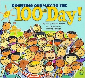 Counting Our Way to the 100th Day by Betsy Franco