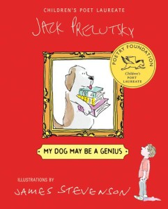 My Dog May Be a Genius by Jack Prelutsky